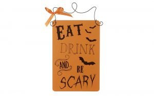 Eat Drink And Be Scary Sign