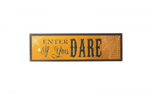 Enter If You Dare Metal Sign