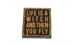 Life Is A Witch Plaque