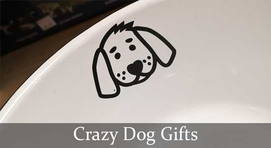Crazy Dog Gifts