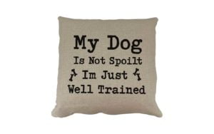 Spoilt Dog Cushion