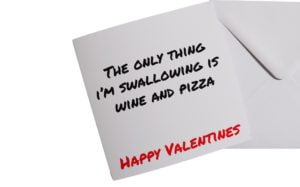 The Only Thing I'm Swallowing Valentines Card.