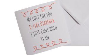Love Is Like Diarrhea Card