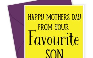 Happy Mothers Day Favourite Son Card