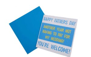 Not Having to Pay for My Wedding Fathers Day Card