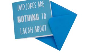 Dad Jokes are Nothing to Laugh About Card