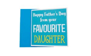 Father's Day from your Favourite Daughter Card