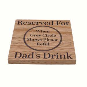 Reserved For Dad's Drink Oak Coaster 1