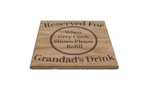 Reserved for Grandad's Drink Solid Oak Coaster