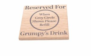 Reserved for Grumpy's Drink Oak Coaster